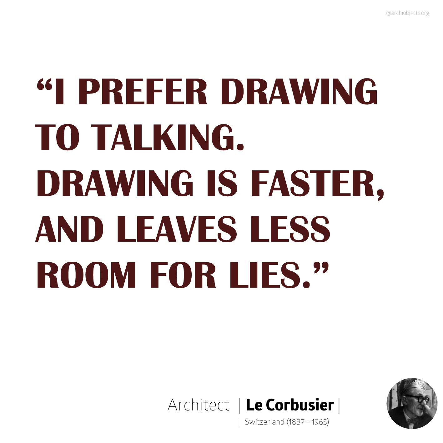 corbu Architectural Quotes - Worth spreading Architects' voice