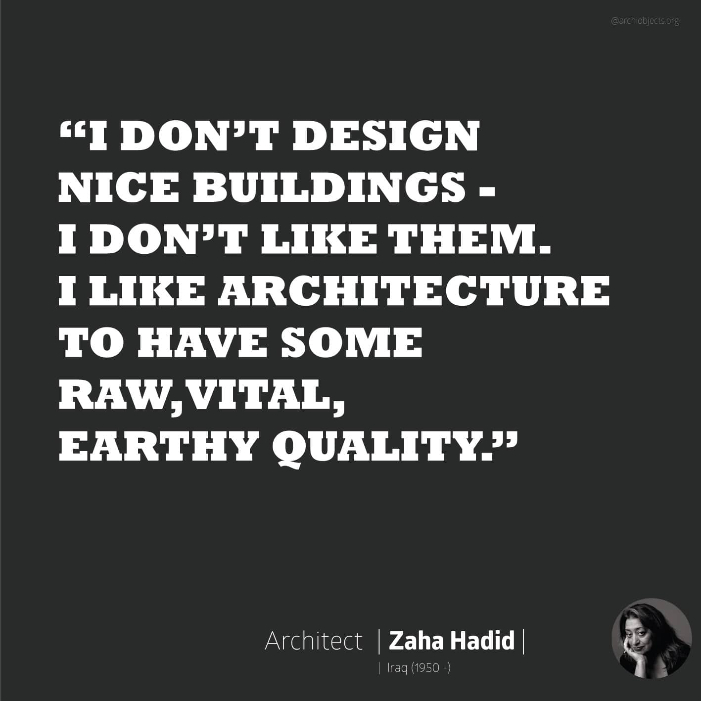 hadid quote Architectural Quotes - Worth spreading Architects' voice