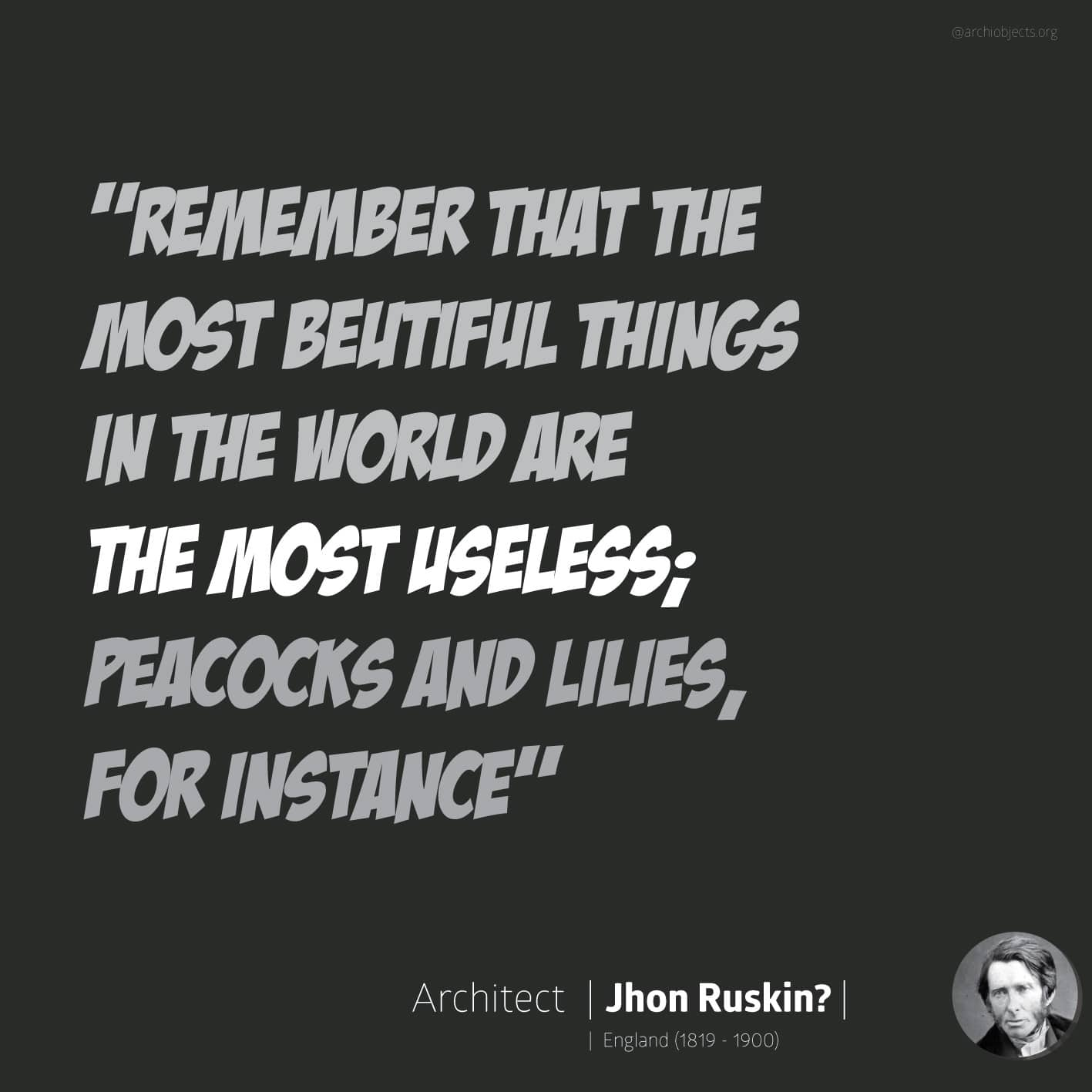 john ruskin quote Architectural Quotes - Worth spreading Architects' voice