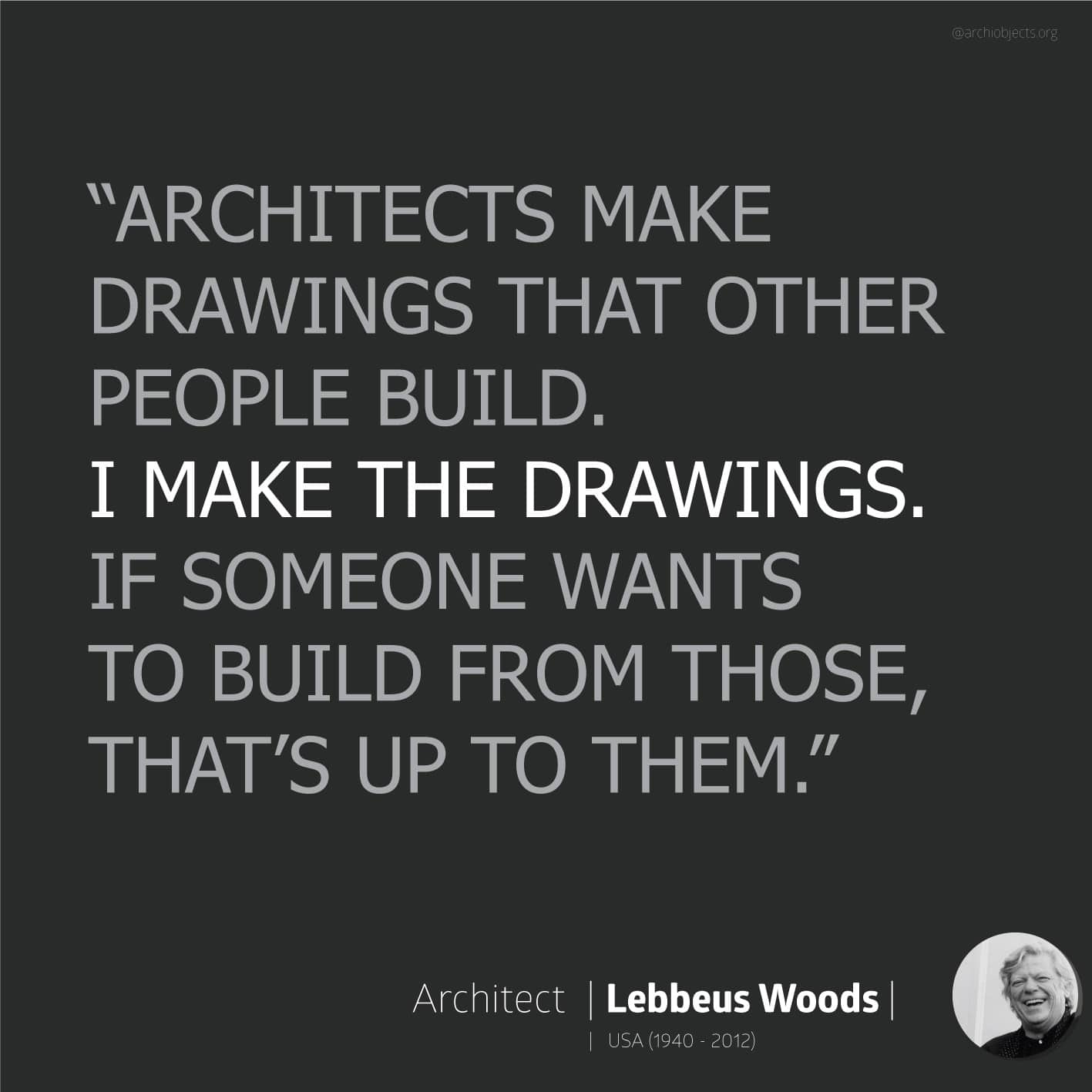 lebbeus woods quote Architectural Quotes - Worth spreading Architects' voice