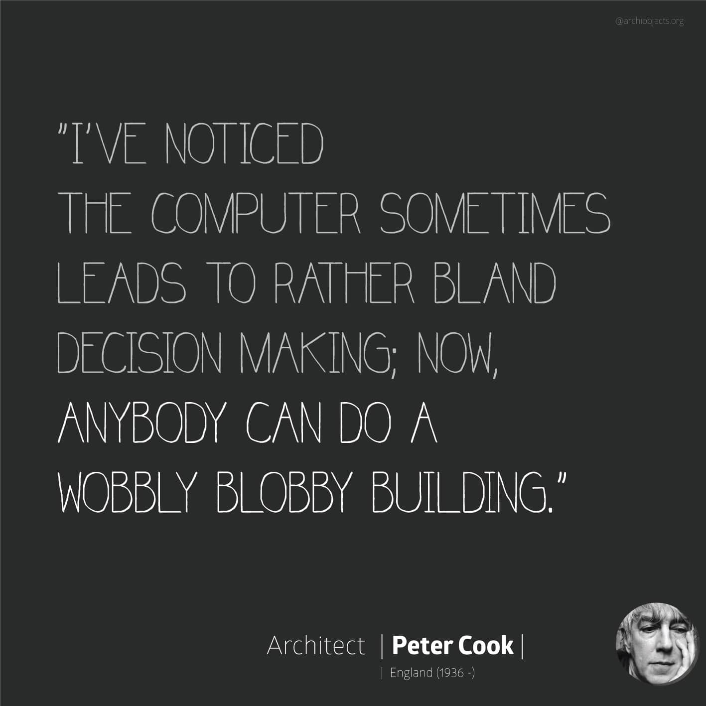 peter cook quote Architectural Quotes - Worth spreading Architects' voice