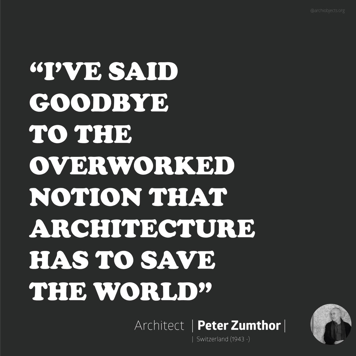 peter zumthor Architectural Quotes - Worth spreading Architects' voice