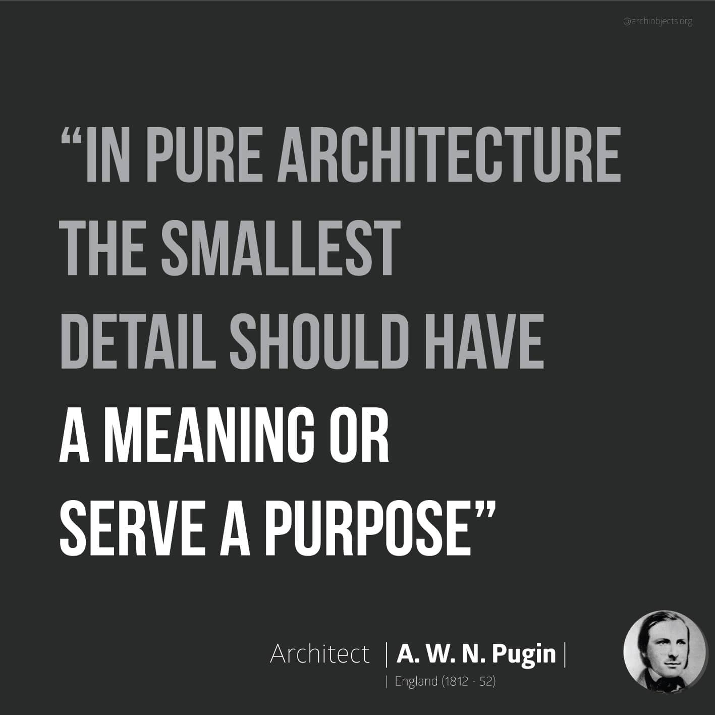 pugin quote Architectural Quotes - Worth spreading Architects' voice